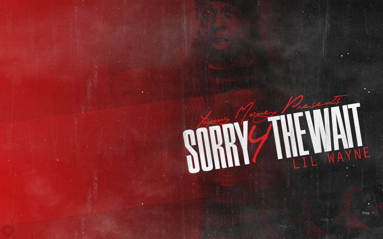 Sorry 4 The Wait Wallpaper