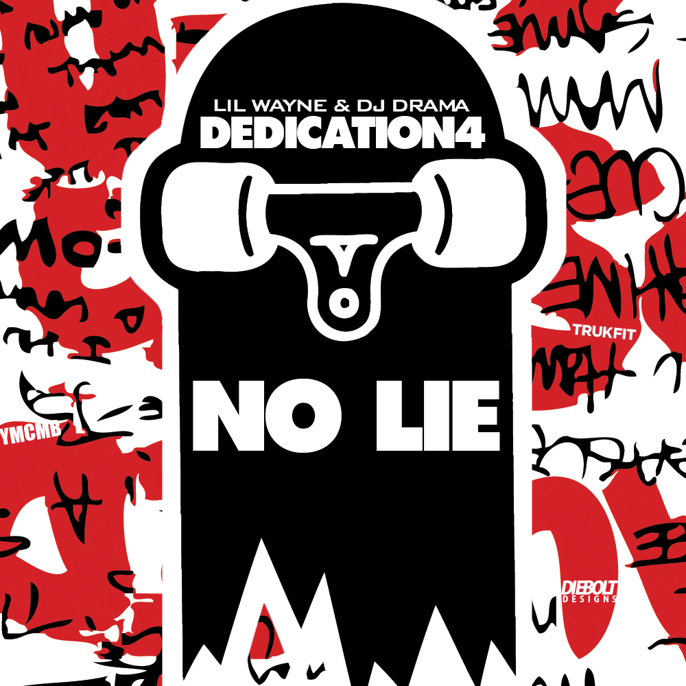Lil Wayne No Lie Dedication 4 Cover Just